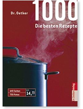 1000. Die besten Rezepte – Dr. Oetker – Bücher (Bildband) Sachbücher Kochbuch – Charts & Bestenlisten