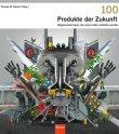 100 Produkte der Zukunft - Wegweisende Ideen, die unser Leben verändern werden - Theodor W. Hänsch - Econ (Ullstein)