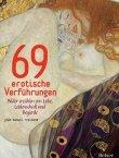 69 erotische Verführungen - Bilder erzählen von Liebe, Leidenschaft und Begierde - Jean-Manuel Traimond - Belser Verlag (Kosmos)
