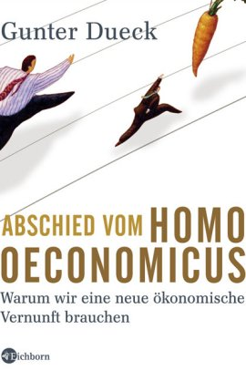 Abschied vom Homo oeconomicus – Warum wir eine neue ökonomische Vernunft brauchen – Gunter Dueck – Eichborn – Bücher & Literatur Sachbücher Wirtschaft & Business – Charts & Bestenlisten
