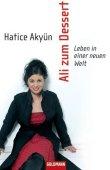 Ali zum Dessert - Leben in einer neuen Welt - Hatice Akyün - Multikulti - Goldmann (Random House)