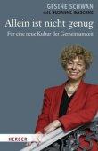 Allein ist nicht genug - Für eine neue Kultur der Gemeinsamkeit - Gesine Schwan, Susanne Gaschke - Herder