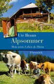 Alpsommer - Mein neues Leben als Hirtin - Ute Braun - Ehrenwirth (Lübbe)