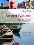 An den Wassern zu Babel - Wie der Glaube an den einen Gott in die Welt kam - Jörg Zink - Gütersloher Verlagshaus (Random House)