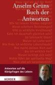 Anselm Grüns Buch der Antworten - Antworten auf die Königsfragen des Lebens - Anselm Grün - Spiritualität - Herder Verlag