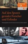 Auf den Spuren genialer Forscher und Erfinder - Das Buch zur ZDF-Reihe Terra X - Günter Myrell, Christian Heynen, Achim Scheunert - Terra X - dtv