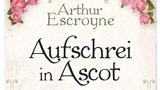 Aufschrei von Ascot