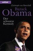 Barack Obama - Der schwarze Kennedy - Christoph von Marschall - Politikerbiografie - orell füssli