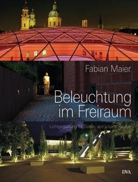 Beleuchtung im Freiraum – Lichtgestaltung für Gärten und urbane Räume