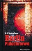 Berlin Fidschitown - Detlef B. Blettenberg - Bücher & Literatur - Top 10 Charts & Bestenlisten