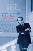Berliner Reden 1999-2008 - Peter-Klaus Schuster, Elisabeth Rochau-Shalem - Prestel Verlag