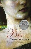 Bis(s) zum Morgengrauen - Teil 1 der Twilight-Saga - Stephenie Meyer - Carlsen Verlag