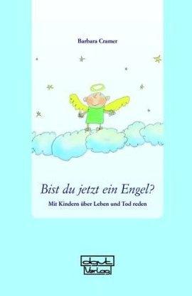 Bist du jetzt ein Engel? – Mit Kindern über Leben und Tod reden – Barbara Cramer – dgvt Verlag – Bücher & Literatur Sachbücher Kinder & Jugend, Forschung & Wissen – Charts & Bestenlisten