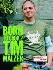 Born to Cook 2 - Tim Mälzer