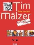 Born to Cook - Schmeckt nicht, gibts nicht - Tim Mälzer