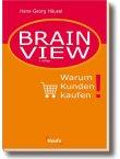 Brain View - Warum Kunden kaufen - Hans-Georg Häusel - Marketing - Haufe Verlag