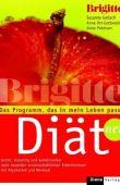 Brigitte-Diät - Das Programm, das in mein Leben passt - Susanne Gerlach, Anna Ort-Gottwald, Anne Petersen - Diät - Diana (Random House)