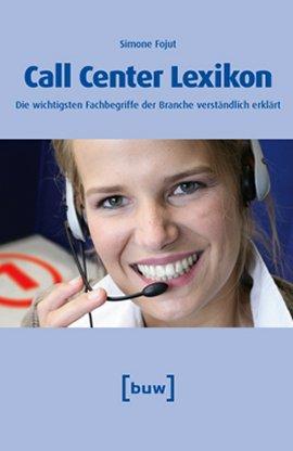 Call Center Lexikon – Die wichtigsten Fachbegriffe der Branche verständlich erklärt – Simone Fojut – buw Holding – Bücher & Literatur Sachbücher Wirtschaft & Business, Lexikon – Charts & Bestenlisten