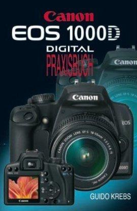 Canon EOS 1000D Digital Praxisbuch – Guido Krebs – Canon – Point of Sale Verlag – Bücher & Literatur Sachbücher Foto & Video, Ratgeber – Charts & Bestenlisten
