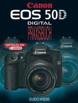 Canon EOS 50D Digital Praxisbuch – Guido Krebs – Point of Sale Verlag – Bücher & Literatur Sachbücher Foto & Video, Ratgeber – Charts & Bestenlisten
