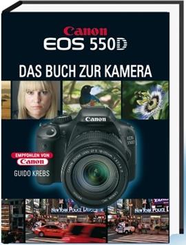 Canon EOS 550D – Das Buch zur Kamera