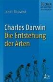 Charles Darwin - Die Entstehung der Arten - Bücher, die die Welt veränderten - Janet Browne - Evolution - dtv