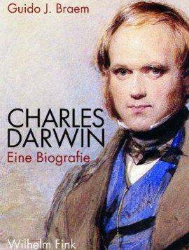 Charles Darwin – Eine Biografie – Guido J. Braem – Evolution – Verlag Wilhelm Fink – Bücher (Bildband) Biografie, Forschung & Wissen – Charts & Bestenlisten
