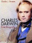 Charles Darwin - Eine Biografie - Guido J. Braem - Evolution - Verlag Wilhelm Fink