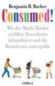 Consumed! - Wie der Markt Kinder verführt, Erwachsene infantilisiert und die Demokratie untergräbt - deutsches Filmplakat - Film-Poster Kino-Plakat deutsch
