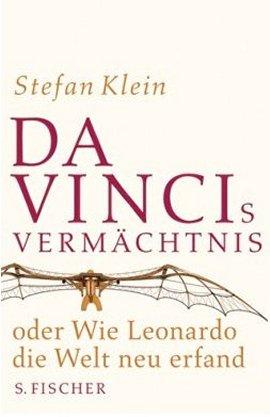 Da Vincis Vermächtnis oder Wie Leonardo die Welt neu erfand – Stefan Klein – Leonardo Da Vinci – S. Fischer (Fischerverlage) – Bücher & Literatur Sachbücher Forschung & Wissen – Charts & Bestenlisten