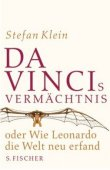 Da Vincis Vermächtnis oder Wie Leonardo die Welt neu erfand - Stefan Klein - Leonardo Da Vinci - S. Fischer (Fischerverlage)