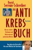 Das Anti-Krebs-Buch - Was uns schützt - David Servan-Schreiber  - Krebs - Kunstmann
