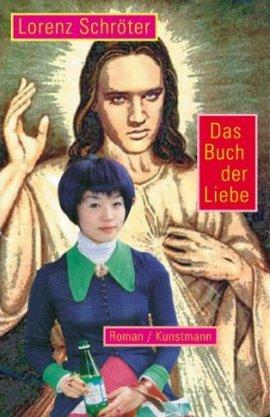 Das Buch der Liebe – Lorenz Schröter – Kunstmann – Bücher & Literatur Romane & Literatur Roman – Charts, Bestenlisten, Top 10, Hitlisten, Chartlisten, Bestseller-Rankings