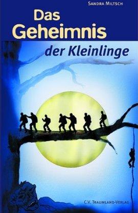 Das Geheimnis der Kleinlinge – Sandra Miltsch – C.V. Traumland – Bücher & Literatur Romane & Literatur Fantasyroman, Kinder & Jugend – Charts & Bestenlisten