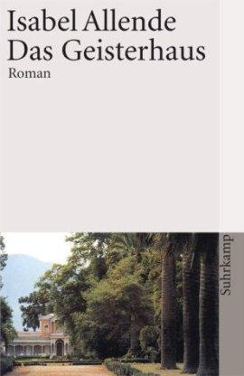 Das Geisterhaus – Isabel Allende – Suhrkamp Verlag – Bücher & Literatur Romane & Literatur Biografischer Roman – Charts & Bestenlisten