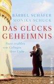 Das Glücksgeheimnis - Paare erzählen von ihrer Liebe - Bärbel Schäfer, Monika Schuck - Gustav Kiepenheuer (Aufbau Verlag)
