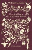 Das Kochbuch der verpönten Küche - Wolfram Siebeck - Barbara Siebeck - Edition Braus (Wachter)