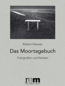 Das Moortagebuch – Fotografien und Notizen – Robert Häusser, Reiss-Engelhorn-Museen (rem) – Fotografie – Schnell & Steiner – Bücher (Bildband) Sachbücher Bildband, Kunst & Kultur – Charts & Bestenlisten