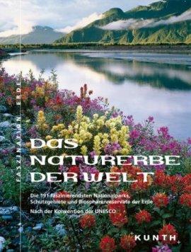 Das Naturerbe der Welt – Faszination Erde – Unesco – Kunth Verlag – Bücher (Bildband) Sachbücher Bildband, Natur & Umwelt – Charts & Bestenlisten