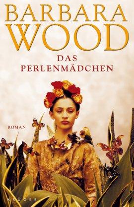 Das Perlenmädchen – Barbara Wood – Krüger Verlag (Fischerverlage) – Bücher & Literatur Romane & Literatur Roman – Charts & Bestenlisten