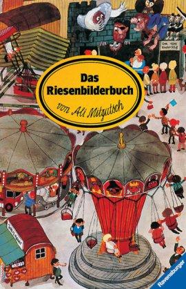 Das Riesenbilderbuch – Neuauflage 2008 – Ali Mitgutsch – Ravensburger – Bücher & Literatur Romane & Literatur Bildband, Kinder & Jugend – Charts & Bestenlisten