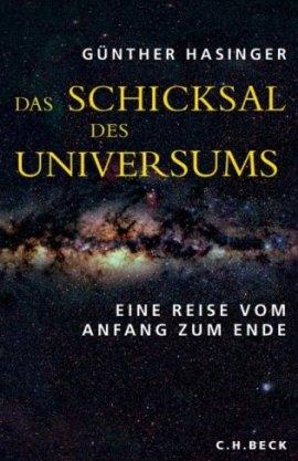 Das Schicksal des Universums – Eine Reise vom Anfang zum Ende – Günther Hasinger – Universum – C.H. Beck – Bücher & Literatur Sachbücher Wissenschaft, Astrophysik & Kosmologie – Charts & Bestenlisten