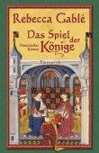 Das Spiel der Könige - Rebecca Gablé - Ehrenwirth (Lübbe)