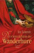 Das Vermächtnis der Wanderhure - Iny Lorentz - Droemer/Knaur