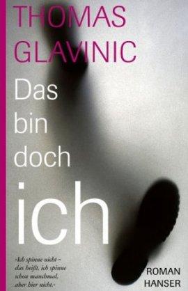 Das bin doch ich – Thomas Glavinic – Bücher & Literatur Romane & Literatur Roman – Charts, Bestenlisten, Top 10, Hitlisten, Chartlisten, Bestseller-Rankings