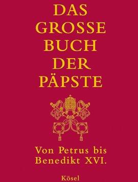 Das große Buch der Päpste – Von Petrus bis Benedikt XVI. – Roberto Mong – Christentum – Kösel (Random House) – Bücher (Bildband) Sachbücher Glaube & Religion, Lexikon – Charts & Bestenlisten