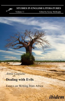 Dealing with Evils – Essays on Writing from Africa  – Studies in English Literature (Volume 11); herausgegeben von Koray Melikoglu – Annie Gagiano – Koray Melikoglu – ibidem Verlag – Bücher & Literatur Romane & Literatur Essay – Charts & Bestenlisten