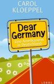 Dear Germany - Eine Amerikanerin in Deutschland - Carol Kloeppel - Lübbe