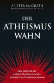 Der Atheismus-Wahn - Eine Antwort auf Richard Dawkins und den atheistischen Fundamentalismus - Alister McGrath, Joanna Collicutt McGrath - Atheismus, Richard Dawkins - Gerth Medien