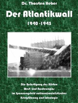 Der Atlantikwall 1940-1945, Band I und II – Thorsten Heber – Nationalsozialismus – Books on Demand – Bücher (Bildband) Geschichte – Charts & Bestenlisten